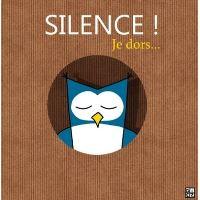 Silence ! Je dors