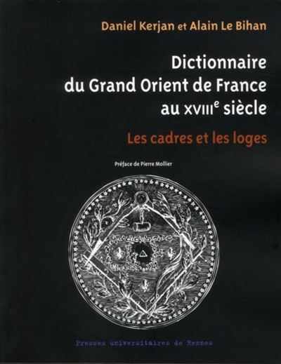 Dictionnaire du grand orient de france au xviiie siecle