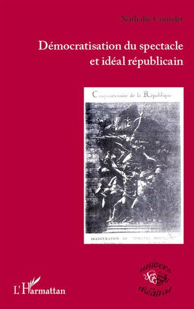 Démocratisation du spectacle et idéal républicain