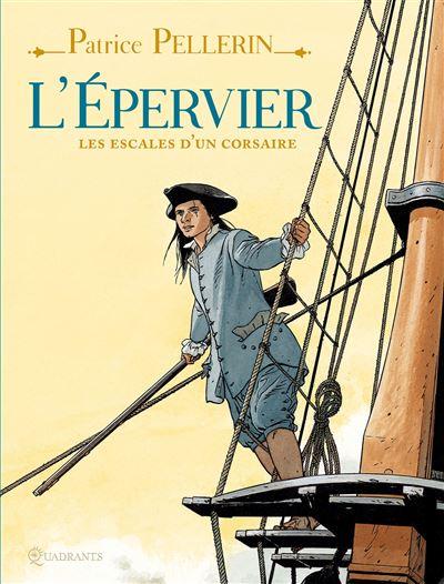 L' Épervier, les escales d'un corsaire