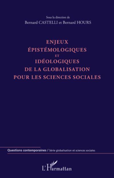 Enjeux épistémologiques et idéologiques de la globalisation pour les sciences sociales