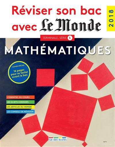 Réviser son Bac avec Le Monde : Mathématiques - Rue Des Ecoles
