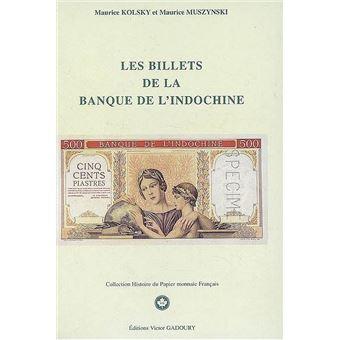 Les Billets De La Banque De L Indochine Relie Maurice Kolsky