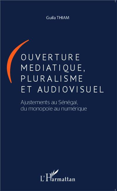 Ouverture médiatique, pluralisme et audiovisuel