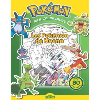 Les Pokemon Mes Coloriages Pokemon Les Coloriages De Hoenn Collectif Broche Achat Livre Fnac
