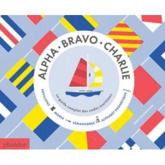 Alpha bravo charlie le guide complet des codes maritimes reli alpha bravo charlie solutioingenieria Image collections