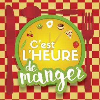 C EST L HEURE DE MANGER