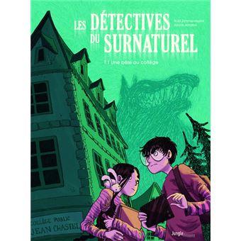 Détectives du surnaturel (Les) n° 1<br /> Une bête au collège : Les détectives du surnaturel, 1