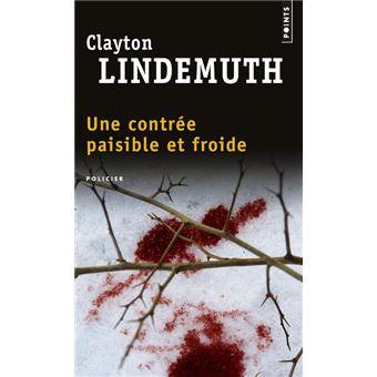 Une contrée paisible et froide de Clayton Lindemuth