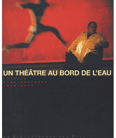 VIDY. Un théâtre au bord de l'eau, vol.3, 1999-2004