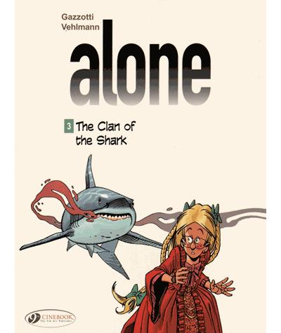 Alone - tome 3 The clan of the Shark