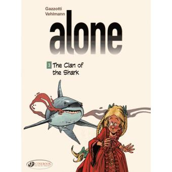 AloneAlone - tome 3 The clan of the Shark