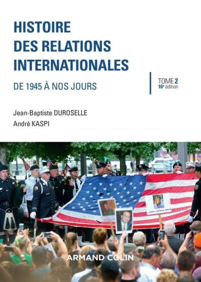 Histoire des relations internationales - 16e éd. - De 1945 à nos jours - 9782200620554 - 17,99 €