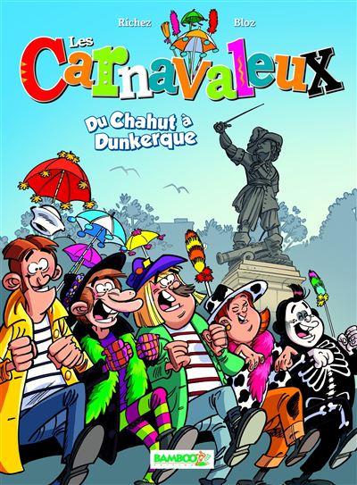 Les Carnavaleux - tome 1 - Du chahut à Dunkerque