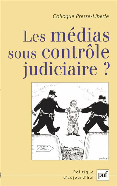 Les médias sous contrôle judiciaire ?