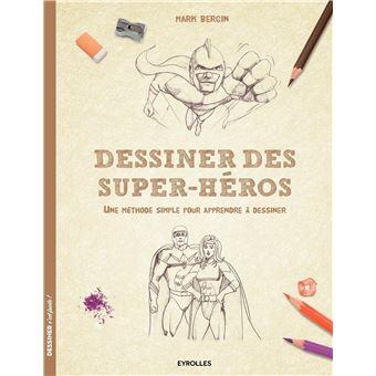 Dessiner des super heros une methode simple pour apprendre - Super heros a dessiner ...