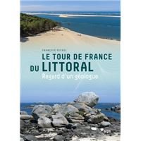 Le Tour de France du littoral - Regard d'un géologue