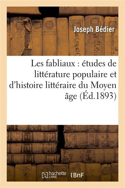 Les fabliaux : études de littérature populaire et d'histoire littéraire du Moyen âge (Éd.1893)