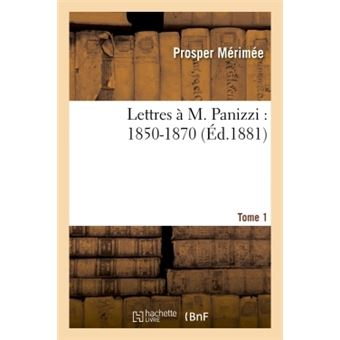 Lettres a m. panizzi : 1850-1870. tome 1