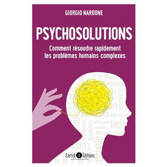 PSYCHOSOLUTIONS. Comment résoudre rapidement les problèmes humains complexes - Giorgio Nardone