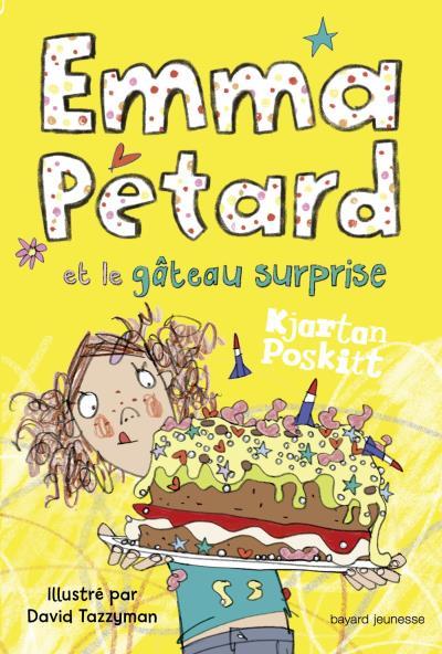 Emma Petard - Emma Pétard et le gâteau surprise Tome 02 : Emma Pétard