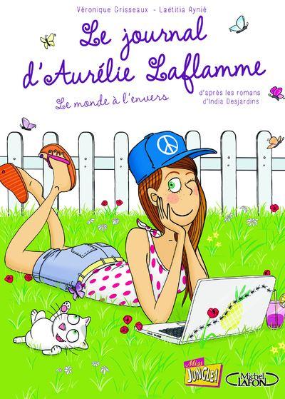 Le journal d'Aurélie Laflamme - tome 2 Le monde à l'envers