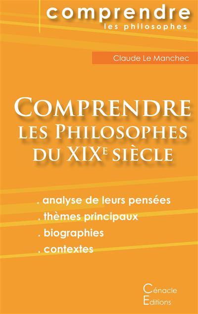 Comprendre les philosophes du XIXe siècle
