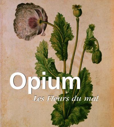 Opium, les fleurs du mal