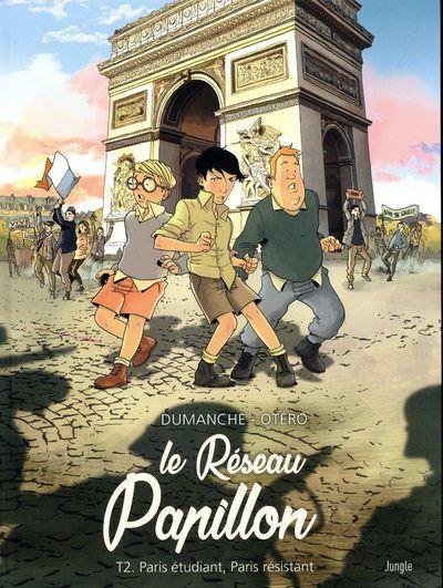 Le Réseau Papillon - tome 2 Paris étudiant, Paris résistant