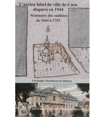 Un fantôme dans la ville, l'ancien hôtel de ville de Caen, disparu en 1944