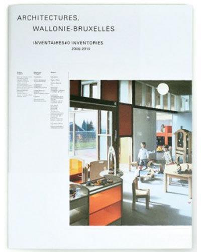 Architectures Wallonie-Bruxelles Inventaires #0 inventories 2005-2010