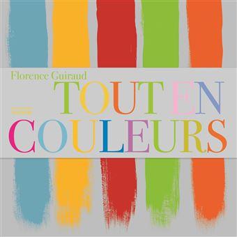 Tout en couleurs   cartonné   Florence Guiraud, Judith Nouvion