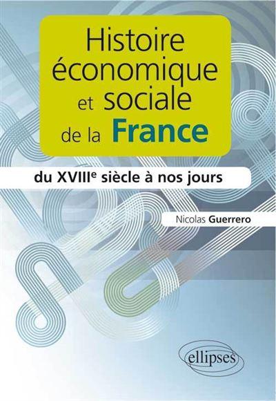 Histoire économique et sociale de la France du XVIIIème siècle à nos jours