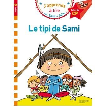 SAMI ET JULIE PREMIERES LECTURSami et Julie CP Niveau 1 Le tipi de Sami