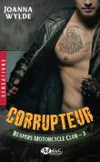 Reapers Motorcycle Club, T3 : Corrupteur