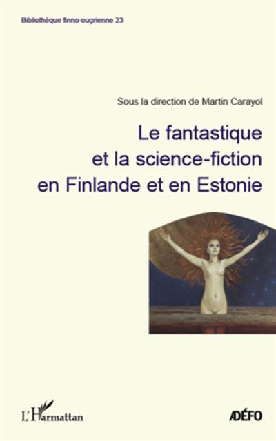 Le fantastique et la science fiction en Finlande et en Estonie
