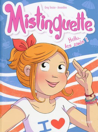 Mistinguette - tome 10 Hello les amis !