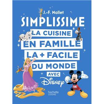 Simplissime La Cuisine En Famille La Facile Du Monde Avec Disney
