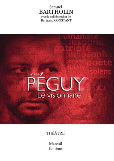 Charles Péguy, le visionnaire