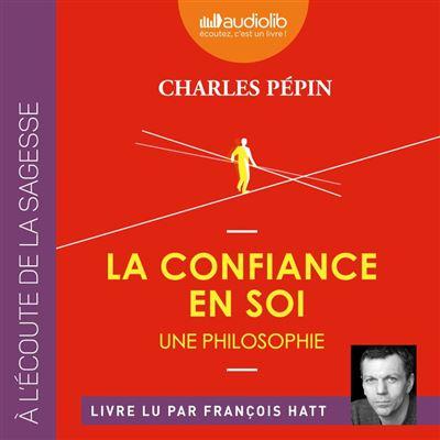 La Confiance en soi - Une philosophie - Format Téléchargement Audio - 9782367629759 - 17,95 €