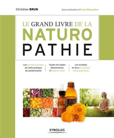 Grand livre de la naturopathie - Les grands principes de cette pratique de santé/vitalité - Toutes les règles élémentaires d'hygiène vitale - Les troubles et leurs stratégies naturopathiques - 9782212020151 - 13,99 €