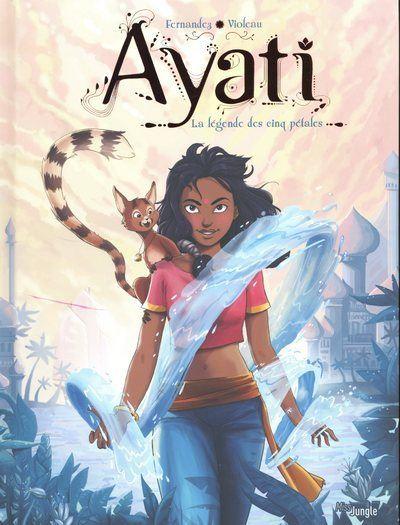 Ayati - tome 1 La légende des cinq pétales