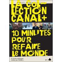 La Collection Canal +  10 minutes pour refaire le monde