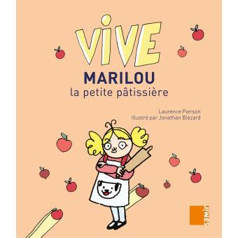 Vive Marilou, la petite pâtissière
