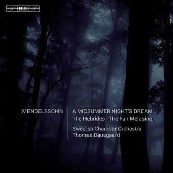 A midsummer night's dream The Hebrides The Fair Melusine