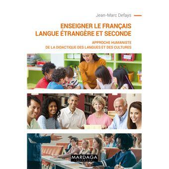 Enseigner Le Français Langue Etrangère Approche Humaniste De La