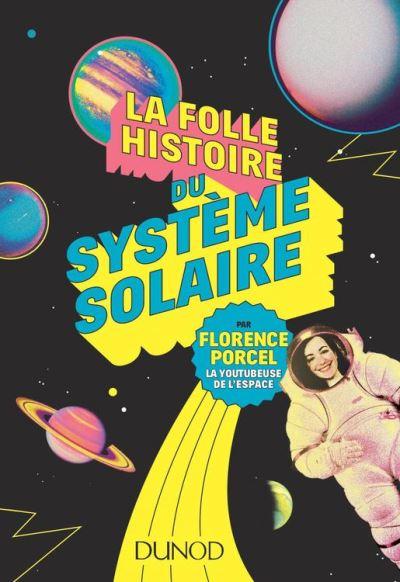 La folle histoire du système solaire - 9782100772322 - 9,99 €