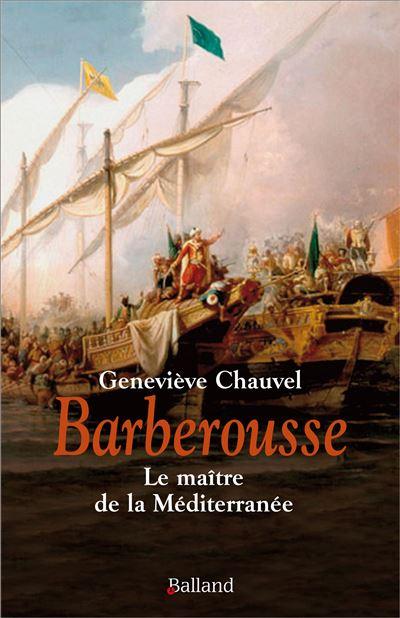 Barberousse, le maître de la Méditerranée