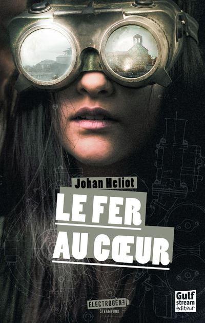Le Fer au coeur (2017) - Johan Helio