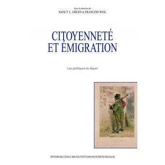 Citoyenneté et émigration. Les politiques du départ - Nancy Green,François Weil